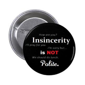 La falta de sinceridad no es botón educado