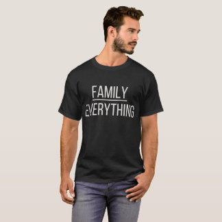 La familia es todo camiseta