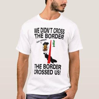 La frontera nos cruzó camiseta