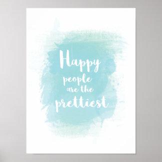 La gente feliz es la acuarela más bonita póster