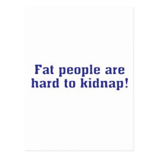 ¡La gente gorda es dura de secuestrar! Postales