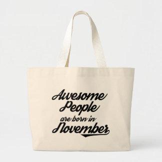 La gente impresionante nace en noviembre bolso de tela gigante
