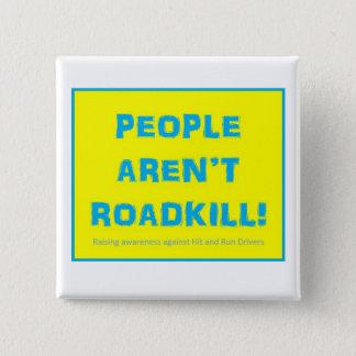 La GENTE NO ES botón cuadrado de ROADKILL