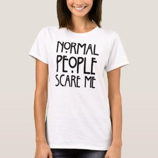 La gente normal me asusta camiseta, camiseta de la