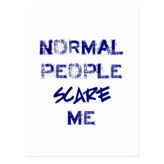 La gente normal me asusta postal