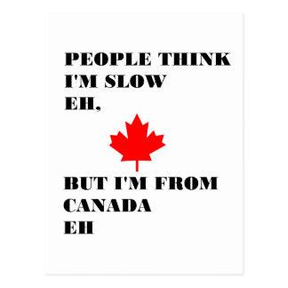 La gente piensa que soy lento eh postal