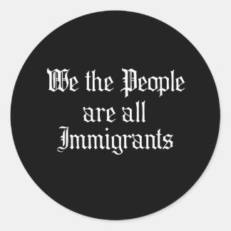 La gente somos todos los inmigrantes - pegatina