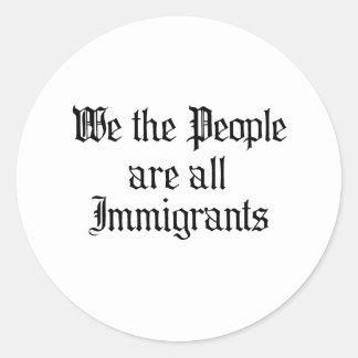 La gente somos todos los inmigrantes etiqueta redonda