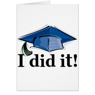 ¡La graduación I lo hizo! Tarjeton