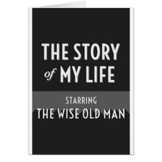 La historia de mi vida - el viejo hombre sabio tarjeta de felicitación