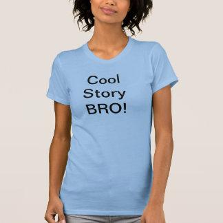 ¡La historia fresca BRO de la mujer! Camiseta