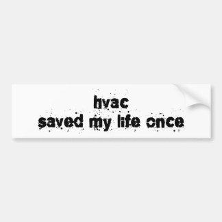 La HVAC ahorró mi vida una vez Pegatina Para Coche