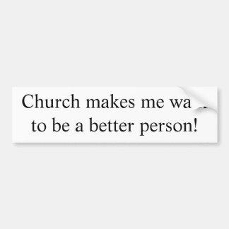 La iglesia me hace a un mejor pegatina de la