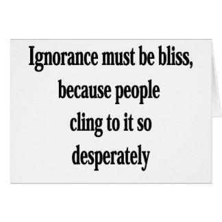 La ignorancia debe ser dicha tarjeton
