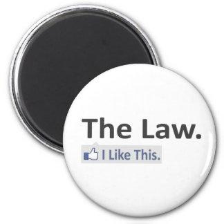 La ley… tengo gusto de esto imán de frigorífico