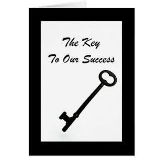 La llave a nuestro éxito es clientes como usted tarjeta de felicitación