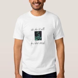 La mala hierba camisetas