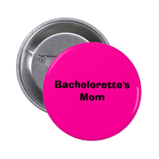 La mamá de Bachelorette Chapa Redonda 5 Cm
