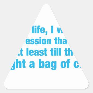 la mayoría de la mi vida era bajo impresión ese pegatina triangular