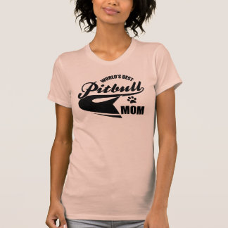 La mejor mamá de Pitbull del mundo Camiseta