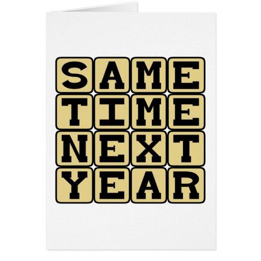 La misma hora el próximo año, cita anual tarjeton