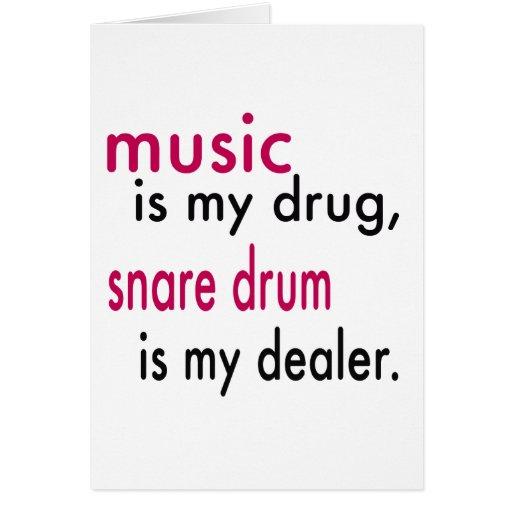 La música es mi droga, tambor es mi distribuidor felicitaciones