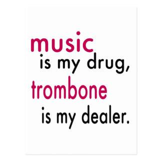La música es mi droga, Trombone es mi distribuidor Postal