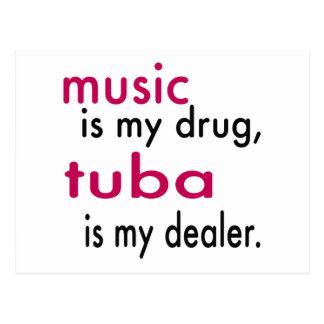La música es mi droga, tuba es mi distribuidor postal