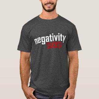 ¡La negatividad CHUPA! Camiseta