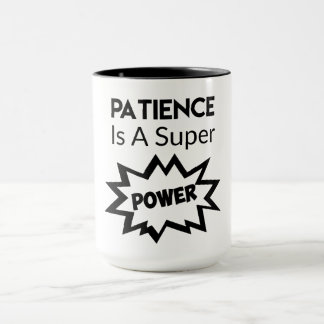 La paciencia es taza del superpoder