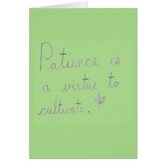 La paciencia es una virtud para cultivar la tarjeta de felicitación