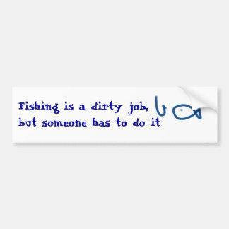 La pesca es un trabajo sucio, pero alguien tiene q etiqueta de parachoque