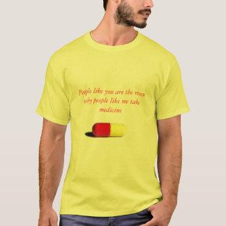 la píldora, gente como usted es el reson porqué camiseta