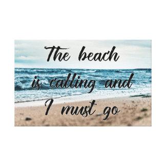 La playa está llamando y debo ir lienzo
