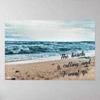 La playa está llamando y debo ir póster