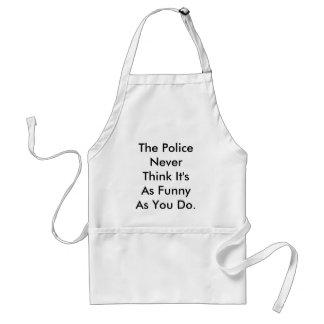 La policía nunca piensa que es tan divertido como  delantal