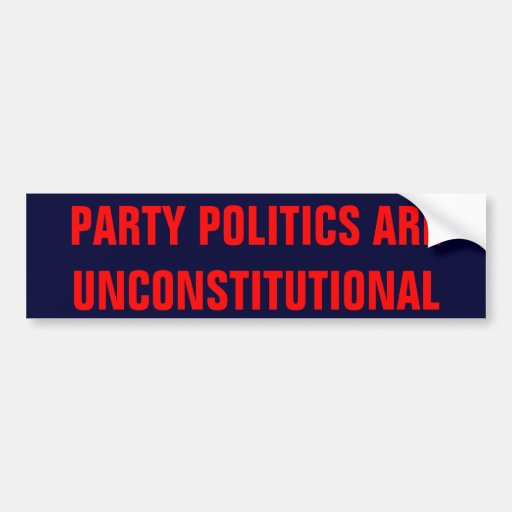 La política de partidos es inconstitucional pegatina de parachoque