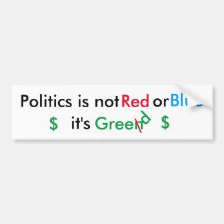 La política es avaricia pegatina de parachoque