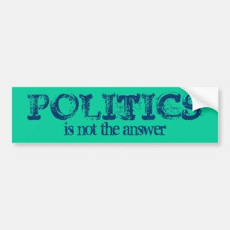 La POLÍTICA no es la respuesta Etiqueta De Parachoque