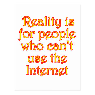 La realidad está para la gente que no puede postal