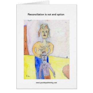 La reconciliación no es y opción tarjeta de felicitación