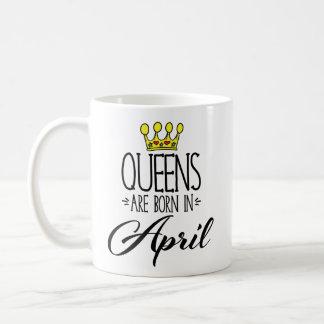 La reina es en abril taza de café nacida