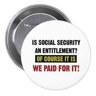 La Seguridad Social es un derecho, nosotros pagó Chapa Redonda De 7 Cm