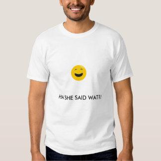 ¡la smiley-cara, HA SHE DIJO WAT?! Camiseta