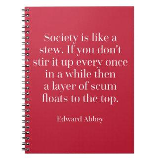 La sociedad es como una cita del guisado cuaderno