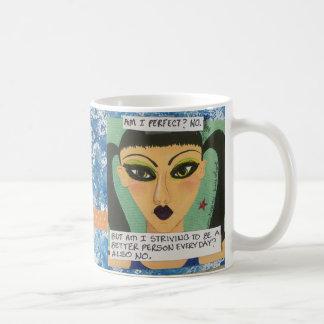 ¿La taza es yo perfecciona?