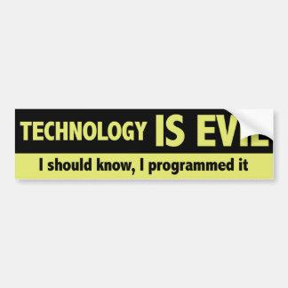 La tecnología es malvada. Debo saber, yo la progra Pegatina De Parachoque