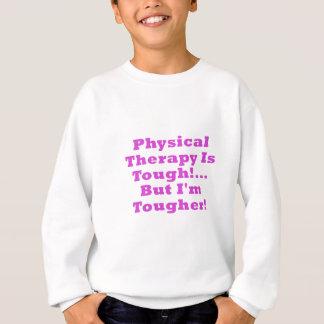La terapia física es dura pero Im más dura Sudadera