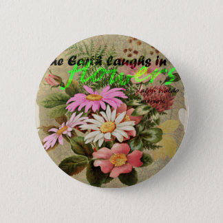 La tierra ríe en flores chapa redonda de 5 cm