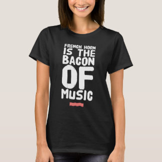 La trompa es el tocino de la música camiseta